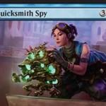 青レアの工匠「Quicksmith Spy(霊気紛争)」が公開!CIPにてアーティファクトにタップでカードを1枚引く効果を付与!※日本語名は「速製職人のスパイ」!