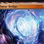 霊気紛争「Planar Bridge」がマスターピース版で先行公開!6マナで設置し、8マナ&タップで好きなパーマネントを戦場に出せる伝説のアーティファクト!※日本語名は「次元橋」!