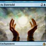 青神話エンチャント「As Foretold(アモンケット)」が公開!毎アップキープに時間カウンターを獲得し、1ターンに1度だけ点数で見たマナコストがこのカードの上の時間カウンター数以下の呪文を無料プレイ可能にする!※日本語版カード「予言により」が公開!