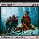 黒神話の呪いエンチャント「Cruel Reality」がアモンケットに収録!プレイヤーにエンチャントし、毎アップキープにクリーチャーかプレインズウォーカーの生贄を要求!もし出来ないなら5点ライフロス!※日本語名は「残酷な現実」!