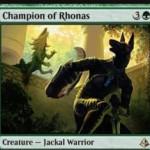 緑レアのジャッカル戦士「Champion of Rhonas」が公開!4マナ3/3&督励して手札のクリーチャーを戦場に出す!※日本語名は「ロナスの勇者」!