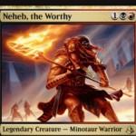 ラクドス色の伝説ミノタウルス「Neheb, The Worthy」が公開!3マナ2/2「先制攻撃」で他のミノタウルスにも「先制攻撃」を付与!手札が1枚以下なら自軍のミノタウルスのパワーを2強化!さらに、戦闘ダメージを与えた際に各プレイヤーにハンデスを強制!※日本語名は「蓋世の英雄、ネヘブ」!