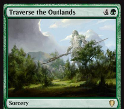統率者2017の緑レアソーサリー「Traverse the Outlands」が公開!緑4で自軍最大パワーの点数だけ基本土地をサーチし、戦場へタップイン!