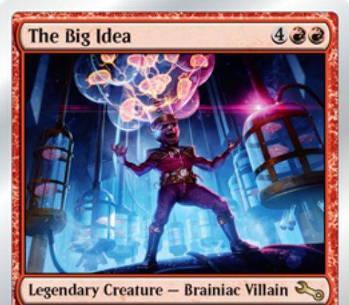 伝説の赤ヴィラン「The Big Idea(Unstable)」が公開!サイコロを振って出た目と等しい1/1の「Brainiac」トークンを生成する能力と、「Brainiac」を3体タップして振るサイコロの数を倍にする能力を持つクリーチャー!