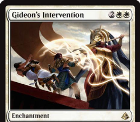 白レアのエンチャント「Gideon's Intervention」が公開!カード名を指定することで「相手はそのカードを唱えられない」「相手の指定名のカードがあなたやあなたのパーマネントに与えるダメージを全て軽減」する!