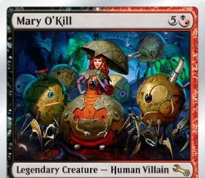 伝説の黒赤ヴィラン「殺しのメアリー/Mary O'Kill(Unstable)」が公開!マナを支払って「殺人ボット/Killbot」との交換で手札と戦場を行き来する!