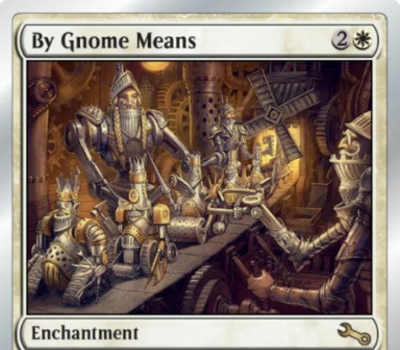 Unstable収録の白エンチャント「By Gnome Means」が公開!白1を支払って自軍パーマネントからカウンターを1つ取り除けばノーム・トークンを生成!白1を支払ってアーティファクトを生贄に捧げればあらゆるタイプのカウンターから1種を選びパーマネントに1つ置ける!