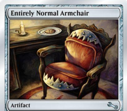 Unstable収録のアーティファクト「Entirely Normal Armchair」が公開!戦場にこっそり出し、2マナ&生贄で相手の攻撃クリーチャーを破壊!相手はこのカードに気づけば0マナで手札に戻せる!
