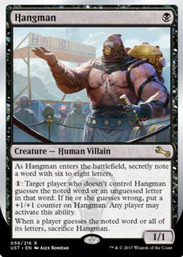Unstable「Hangman/ハングマン」は相手の考えた単語を当てる2人用のゲーム「ハングマン」を行い、相手が単語を外せば+1/+1カウンターを獲得!相手が単語を当てた時点で生贄に捧げる!