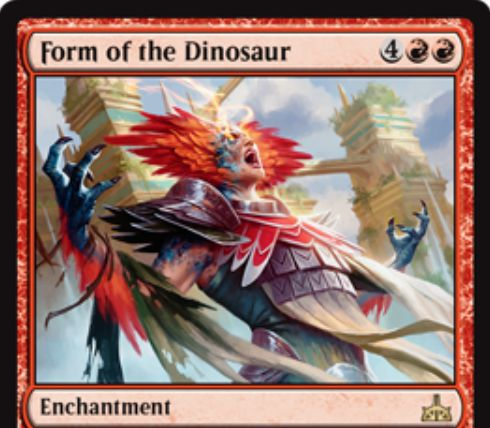【イクサランの相克】赤レアのエンチャント「Form of the Dinosaur」が公開!あなたはP/Tが15/15の恐竜になる!