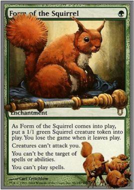 リス変化/Form of the Squirrel(アンヒンジド)