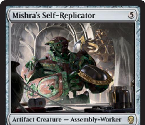 【ドミナリア】ミシュラの自己複製機械(Mishra's Self-Replicator)が公開!5マナ2/2&歴史的な呪文を唱えるたびに1マナを支払うことで、自身のコピーを生成するアーティファクト・クリーチャー!
