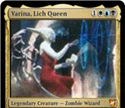 【統率者2018】バント色の伝説神話ゾンビウィザード「Varina, Lich Queen」が公開!4マナ4/4&1体以上のゾンビで攻撃すると、その枚数だけ「ドロー」「ディスカード」「ライフゲイン」する!2マナ&墓地2枚追放で2/2ゾンビを生成する能力も!