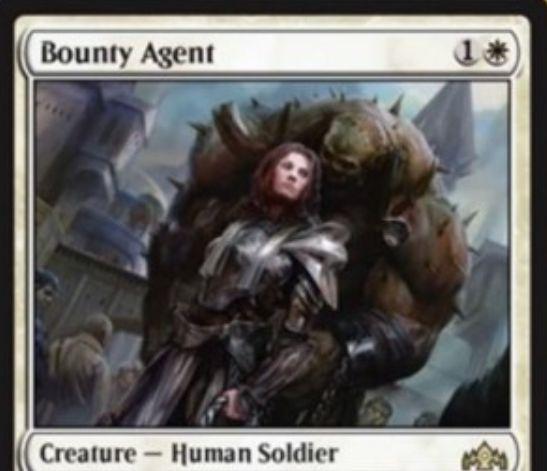 【ラヴニカのギルド】白レア生物「Bounty Agent」が公開!2マナ2/2警戒&タップと自身の生贄をコストに、伝説のクリーチャーか伝説のアーティファクトか伝説のエンチャントを破壊可能な人間・兵士クリーチャー!