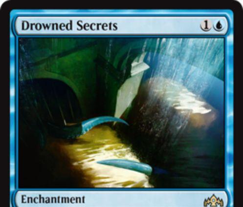 【ラヴニカのギルド】青レアのエンチャント「Drowned Secrets」が公開!青1で設置し、あなたが青呪文を唱えるたびに対象プレイヤーのライブラリートップ2枚を墓地に置くライブラリー破壊エンチャント!