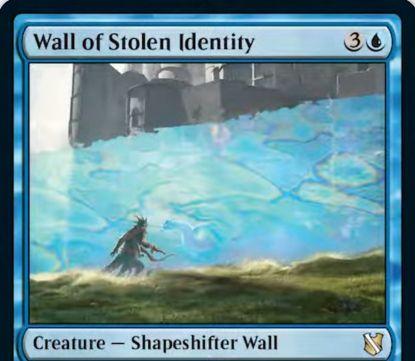 【統率者2019】青レアの多相の戦士壁「Wall of Stolen Identity」が公開!戦場のクリーチャーをコピーした防衛持ちの壁として戦場に出て、このカードがあるかぎりコピー対象をタップし続ける!