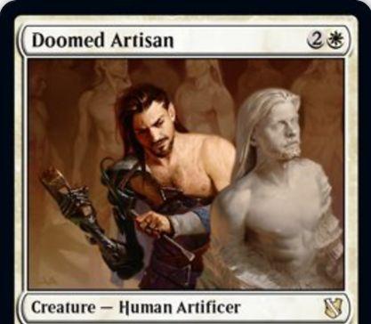 【統率者2019】白レアの人間工匠「Doomed Artisan」が公開!3マナ1/1&自軍のSculptureを攻撃・ブロック不可に&自終了ステップに、パワーとタフネスが自軍のSculptureの数に等しいsculptureトークンを生成!