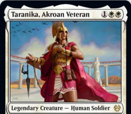 【Taranika, Akroan Veteran】MTG「テーロス還魂記」収録の白伝説人間兵士が公開!3マナ3/3警戒&攻撃のたびにあなたの他の対象クリーチャーのP/Tを4/4にしつつアンタップして破壊不能を付与!