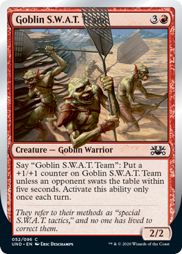 (Goblin S.W.A.T. Team):Unsanctioned