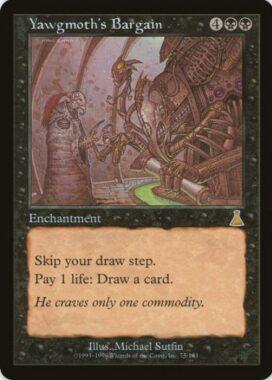ヨーグモスの取り引き/Yawgmoth's Bargain:ウルザズ・デスティニー再録禁止カード